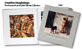 Creative Imaginings: The Howard A. and Judith Tullman Collection (USA), 2006